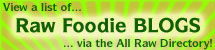 View Raw Food Blogs, or Add Links to Ones You Know About!