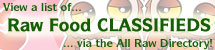 View Raw Food Classifieds, or Add Links to Ones You Know About!