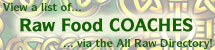 View Raw Food Coaches, or Add Links to Ones You Know About!