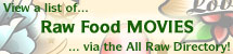 View Raw Food Movies, or Add Links to Ones You Know About!