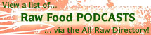 View Raw Food Podcasts, or Add Links to Ones You Know About!