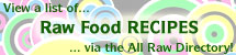 View Raw Food Recipes, or Add Links to Ones You Know About!