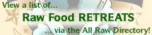 View Raw Food Retreats, or Add Links to Ones You Know About!