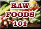 All of the basics of raw foods / living foods